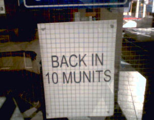 [Back in 10 Munits sign]